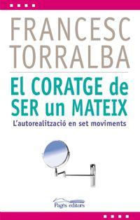 CORATGE DE SER UN MATEIX, EL - L'AUTOREALITZACIO EN SET MOVIMENTS