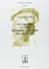Els Girona, La Gran Burgesia Catalana Del Segle Xix - Llu‹sa Pla Toldra