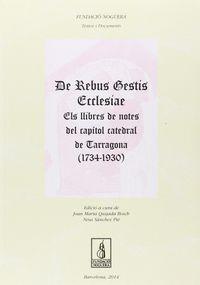 De Rebus Gestis Ecclesiae - Els Llibres De Notes Del Capito - Joan Maria Quijada Bosch / Neus Sanchez Pie
