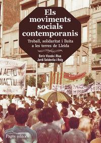 Els  moviments socials contemporanis  -  Treball, Solidaritat I Lluita A Les Terres De Lleida - Enric  Vicedo I Rius  /  Jordi  Soldevila I Roig