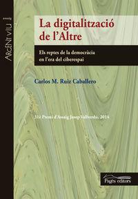 La                                             Erespai digitalitzacio de l'altre - Carlos M. Ruiz Caballero