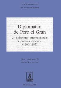 DIPLOMATARI DE PERE EL GRAN - 2 RELACIONS INTERNACIONALS I POLITICA EXTERIOR (1260-1285)
