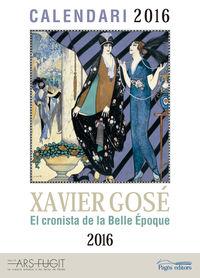 CALENDARI 2016 - XAVIER GOSE - EL CRONISTA DE LA BELLE EPOQ