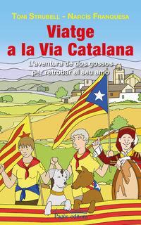Viatge A La Via Catalana                                                    Seu Amo - Toni  Strubell Trueta  /  Narcis  Franquesa Clos