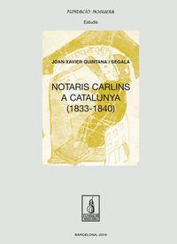 Notaris Carlins A Catalunya (1833-1840) - Joan-Xavier Quintana I Segala