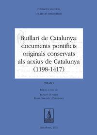 Butllari De Catalunya I - Documents Pontificis Originals Conservats Als Arxius De Catalunya (1198-1417) - Tilmann Schmidt / Roser Sabanes Fernandez