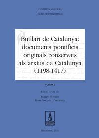 BUTLLARI DE CATALUNYA II - DOCUMENTS PONTIFICIS ORIGINALS CONSERVATS ALS ARXIUS DE CATALUNYA (1198-1417)
