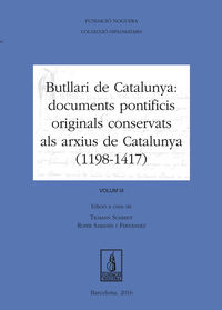BUTLLARI DE CATALUNYA III - DOCUMENTS PONTIFICIS ORIGINALS CONSERVATS ALS ARXIUS DE CATALUNYA (1198-1417)