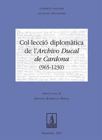 COLLECCIO DIPLOMATICA DE L'ARCHIVO DUCAL DE CARDONA (965-1230)