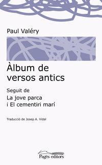 Album De Versos Antics - Seguit De La Jove Parca I El Cementiri Mari - Josep A. Vidal Gonzalvo