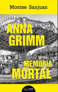 ANNA GRIMM - MEMORIA MORTAL
