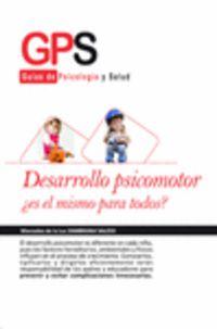 DESARROLLO PSICOMOTOR - ¿ES EL MISMO PARA TODOS?