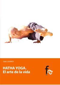 Hatha Yoga El Arte De La Vida - Gleb Loginov