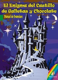 El enigma del castillo de galletas y chocolate - Manuel De Francisco