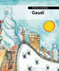 PETITA HISTORIA DE GAUDI