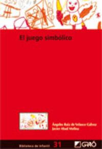 El juego simbolico - A. Ruiz De Velasco Galvez / Javier Abad Molina
