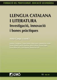Llengua Catalana I Literatura - Investigacio, Innovacio I Bones Practiques - Anna Camps I Mundo / [ET AL. ]