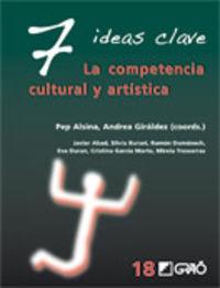7 IDEAS CLAVE - LA COMPETENCIA CULTURAL Y ARTISTICA