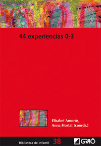 44 Experiencias 0-3 - Elisabet Amoros (coord. ) / Anna Hotal