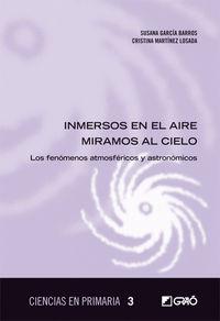 Inmersos En El Aire Miramos Al Cielo -Los Fenomenos Atmosfericos Y Astronomicos - Susana Garcia Barros / Cristina Martinez Losada