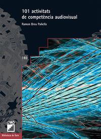 101 Activitats De Competencia Audiovisual - Ramon Breu Pañella
