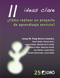 11 Ideas Clave - ¿como Realizar Un Proyecto De Aprendizaje Servicio? - Josep M. Puig Rovira (coord. )