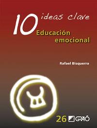 10 Ideas Clave. Educacion Emocional - Rafael Bisquerra Alzina