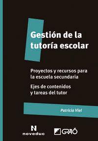 Gestion De La Tutoria Escolar - Proyectos Y Recursos Para La Educacion Secundaria - Patricia Viel