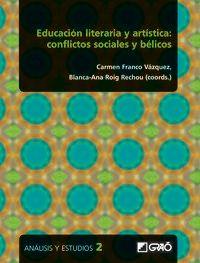 Educacion Literaria Y Artistica - Conflictos Sociales Y Belicos - Carmen Franco-Vazquez (coord. ) / Blanca-Ana Roig Rechou (coord. )