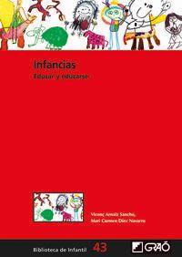Infancias - Educar Y Educarse - Viçens Arnaiz Sancho / M. Carmen Diez Navarro