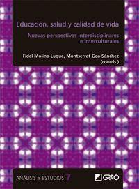 Educacion, Salud Y Calidad De Vida - Nuevas Perspectivas Interdisciplinarias E Interculturales - Fidel Molina-Luque (coord. ) / Montserrat Gea-Sanchez (coord)
