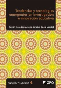 Tendencias Y Tecnologias Emergentes En Investigacion E Innovacion Educativa - Ramon Cozar (coord. ) / J. A. Gonzalez-Calero (coord. )