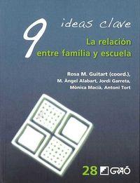 9 Ideas Clave - La Relacion Entre Familia Y Escuela - Rosa M. Guitart (coord. ) / M. Angel Alabart / [ET AL. ]