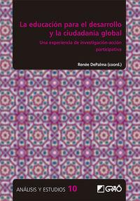 Educacion Para El Desarrollo Y La Ciudadania Global, La - Una Experiencia De Investigacion-Accion Participativa - Lucia Abarrategui Amado / Begoña Bas Lopez / [ET AL. ]