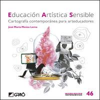 EDUCACION ARTISTICA SENSIBLE - CARTOGRAFIA CONTEMPORANEA PARA ARTEDUCADORES