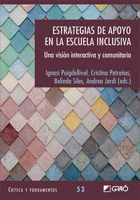 ESTRATEGIAS DE APOYO EN LA ESCUELA INCLUSIVA - UNA VISION INTERACTIVA Y COMUNITARIA