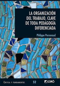 Clave De Toda Pedagogia Diferenciada, La organizacion del trabajo - Philippe Perrenoud