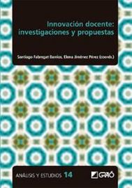 Innovacion Docente: Investigaciones Y Propuestas - S. Fabregat Barrios (coord. ) / E. Jimenez Perez (coord. )
