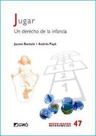 JUGAR - UN DERECHO DE LA INFANCIA