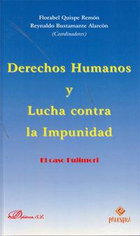 Derechos Humanos Y Lucha Contra La Impunidad - El Caso Fujimori - Florabel  Quispe Remon  /  Reynaldo  Bustamante Alarcon