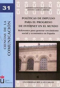 Politicas De Impulso Para El Progreso De Internet En El Mundo - Alberto Gonzalez Pascual / Antonio Garcia Jimenez