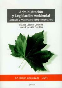 Administracion Y Legislacion Ambiental (6ª Ed. ) - Blanca  Lozano Cutanda  /  Juan Cruz  Alli Turillas