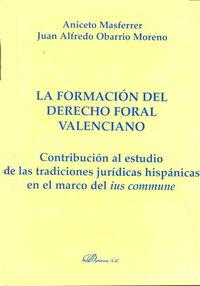FORMACION DEL DERECHO FORAL VALENCIANO, LA