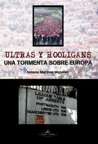 ULTRAS Y HOOLIGANS - UNA TORMENTA SOBRE EUROPA
