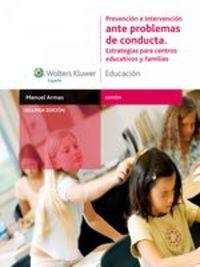 Prevención E Intervención Ante Problemas De Conducta. Estrategias Para Centros Educativos Y Familias - Manuel Armas Castro