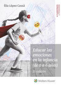 (2 ED) EDUCAR LAS EMOCIONES EN LA INFANCIA (DE 0 A 6 AÑOS)