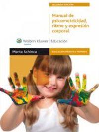Manual De Psicomotricidad, Ritmo Y Expresión Corporal - Marta Schinca
