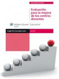 Evaluación Para La Mejora De Los Centros Docentes - Ángel Pío González Soto