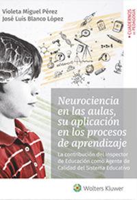 Neurociencia En Las Aulas, Su Aplicacion En Los Procesos De Aprendizaje - Viioleta Miguel Perez / Jose Luis Blanco Lopez