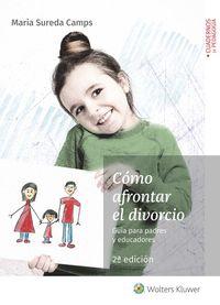 (2 Ed) Como Afrontar El Divorcio - Guia Para Padres Y Educadores - Maria Sureda Camps